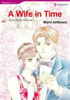 Couverture du livre « A Wife In Time » de Mami Ishikawa aux éditions Harlequin K.k./softbank Creative Corp.