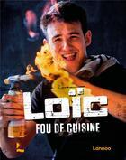 Couverture du livre « Fou de cuisine » de Loic Van Impe aux éditions Lannoo