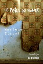 Couverture du livre « Le poids du monde » de Marlene Tissot aux éditions Lunatique