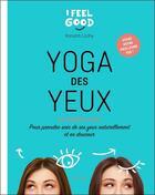 Couverture du livre « Yoga des yeux ; 60 exercices pour prendre soin de ses yeux naturellement et en douceur » de Xanath Lichy aux éditions Hachette Pratique