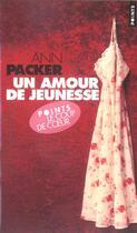 Couverture du livre « Un amour de jeunesse » de Ann Packer aux éditions Points