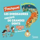 Couverture du livre « Explique-moi ; les dinosaures ; pourquoi les dinosaures avaient de grandes dents ? » de Cecile Jugla et Magali Clavelet aux éditions Larousse