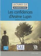 Couverture du livre « FLE ; les confidences d'Arsène Lupin ; niveau 2, A2 (édition 2019) » de Maurice Leblanc et Nicolas Gerrier et Conrado Giusti aux éditions Cle International