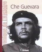 Couverture du livre « Che Guevara » de Collectif aux éditions Chronique