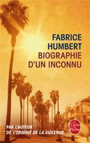 Couverture du livre « Biographie d'un inconnu » de Fabrice Humbert aux éditions Lgf