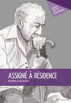 Couverture du livre « Assigné à résidence » de Bernadette Lussot-Serouart aux éditions Mon Petit Editeur