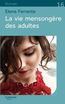 Couverture du livre « La vie mensongère des adultes » de Elena Ferrante aux éditions Feryane