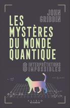 Couverture du livre « Les mystères du monde quantique ; 6 interprétations impossibles » de John Gribbin aux éditions Alisio