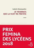 Couverture du livre « Je voudrais que la nuit me prenne » de Isabelle Desesquelles aux éditions Belfond