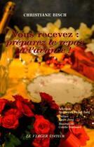 Couverture du livre « Vous recevez : préparez le repas à l'avance » de Christiane Bisch aux éditions Le Verger