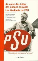 Couverture du livre « Au coeur des luttes des années soixante ; les étudiants du PSU ; une utopie porteuse d'avenir ? » de R Barralis Jc Gillet aux éditions Publisud