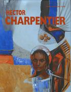 Couverture du livre « Hector charpentier » de Nathalie Laule aux éditions Herve Chopin