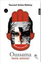 Couverture du livre « Ossama mon amour » de Youssouf Amine Elalamy aux éditions Eddif Maroc