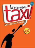 Couverture du livre « Le nouveau taxi ! 1 ; livre de l'élève » de Guy Capelle et Robert Menand aux éditions Hachette Fle
