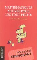 Couverture du livre « Mathematiques Actives Pour Les Tout-Petits » de Catherine Berdonneau aux éditions Hachette Education