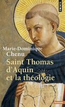 Couverture du livre « Saint thomas d'aquin et la theologie » de Chenu Marie-Dominiqu aux éditions Points