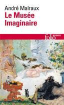 Couverture du livre « Le musee imaginaire » de Andre Malraux aux éditions Gallimard