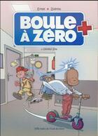 Couverture du livre « Boule à Zéro T.3 ; Docteur Zita » de Zidrou et Serge Ernst et Louis-Laurent Carpentier aux éditions Ecole Des Loisirs