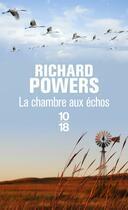 Couverture du livre « La chambre aux échos » de Richard Powers aux éditions 10/18