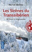 Couverture du livre « Les sirènes du transsibérien ; de Brest à Vladivostok » de Herve Bellec aux éditions Pocket