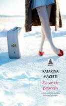 Couverture du livre « Ma vie de pingouin » de Katarina Mazetti aux éditions Actes Sud
