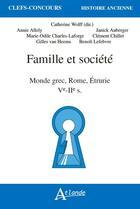 Couverture du livre « Famille et societe - monde grec, rome, etrurie - ve-iie-s » de Collectif aux éditions Atlande Editions