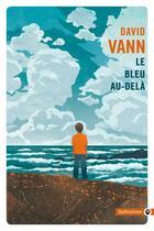 Couverture du livre « Le bleu au-delà » de David Vann aux éditions Gallmeister