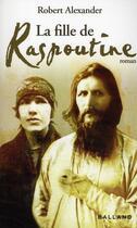 Couverture du livre « La fille de Raspoutine » de Alexander R aux éditions Balland