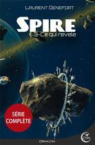 Couverture du livre « Spire T.3 ; ce qui révèle » de Laurent Genefort aux éditions Critic