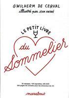 Couverture du livre « Le petit livre du sommelier » de Jean Andre et Gwilherm De Cerval aux éditions Marabout