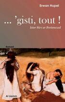 Couverture du livre « GISTI , TOUT ! istor blev ar Bretonezed » de Erwan Hupel aux éditions Al Liamm