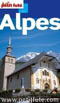 Couverture du livre « Guide Petit Fute ; Region ; Alpes (Edition 2011) » de Collectif Petit Fute aux éditions Le Petit Fute