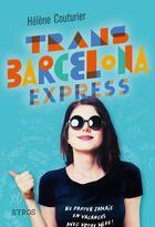 Couverture du livre « Trans Barcelona express » de Helene Couturier aux éditions Syros