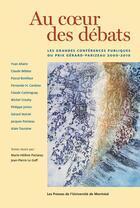 Couverture du livre « Au Coeur Des Debats. Les Grandes Conferences Pulbiques Du Prix Gerard-Parizau 200-2010 » de Parizeau M H aux éditions Pu De Montreal
