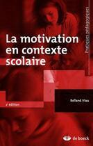 Couverture du livre « La motivation en contexte scolaire (6e édition) » de Viau aux éditions De Boeck Superieur
