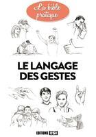 Couverture du livre « Le langage des gestes » de Marie-Laure Cuzacq aux éditions Editions Esi