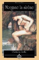 Couverture du livre « Morgane la sirene » de Charles Le Goffic aux éditions Terre De Brume