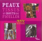 Couverture du livre « Peaux, tissus et bouts de ficelles » de Amzallag-Auge Elisab aux éditions Centre Pompidou