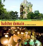 Couverture du livre « Habiter demain ; de l'utopie à la réalité » de Veronique Willemin aux éditions Alternatives