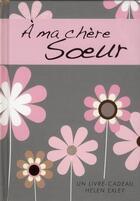 Couverture du livre « À ma chère soeur » de Helen Exley aux éditions Exley