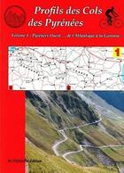 Couverture du livre « Profils des cols des Pyrénées t.1 ; Pyrénées Ouest... de l'Atlantique à la Garonne » de J. Roux aux éditions Altigraph