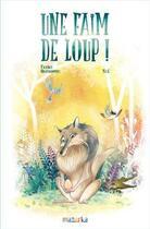 Couverture du livre « Une faim de loup » de France Quatromme et Sel aux éditions Mazurka