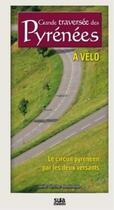 Couverture du livre « La grande traversée des Pyrénées à vélo » de Javier Sanchez aux éditions Sua