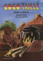 Couverture du livre « Coco taillé perd la boule » de Michel Nardi aux éditions Ruisseaux D'afrique Editions