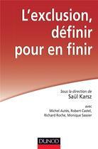 Couverture du livre « L'exclusion, définir pour en finir » de Saul Karsz aux éditions Dunod