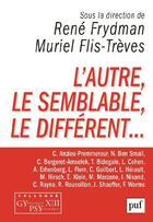 Couverture du livre « L'autre, le semblable, le different... ; colloque Gypsy XIII » de Rene Frydman et Muriel Flis-Treves aux éditions Puf