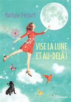 Couverture du livre « Vise la lune et au-delà ! » de Marilyse Trecourt aux éditions Eyrolles