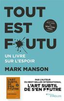 Couverture du livre « Tout est foutu ; un livre sur l'espoir » de Mark Manson aux éditions Eyrolles