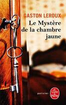 Couverture du livre « Le mystère de la chambre jaune » de Gaston Leroux aux éditions Lgf
