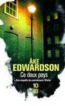 Couverture du livre « Ce doux pays » de Ake Edwardson aux éditions 10/18